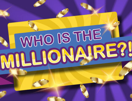 Who's the Millionaire?!